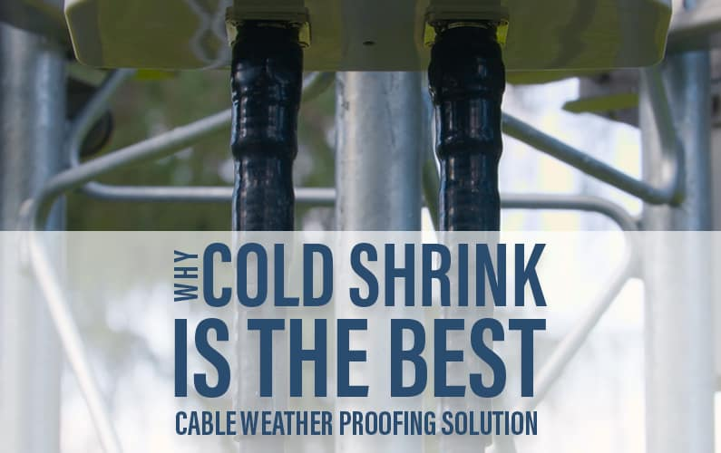 Why Gamma Electronics cold shrink is the best cable protection