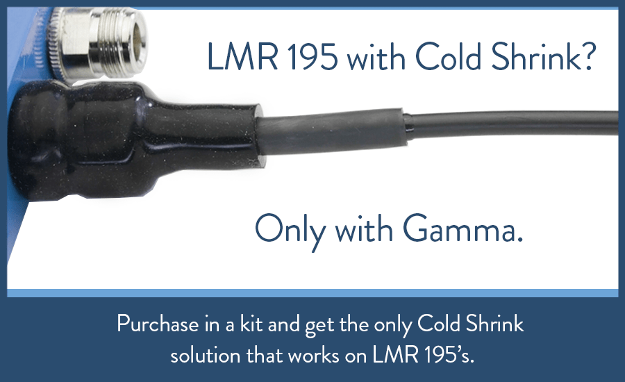 LMR 195 with Cold Shrink